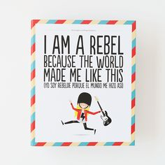 Archivador - I am a rebel because the world made me like this