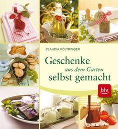 Geschenke aus dem Garten selbst gemacht: Kreative Geschenkideen von Himbeer-Marmelade bis Lavendelseife von Claudia Költringer, http://www.amazon.de/dp/3835406825/ref=cm_sw_r_pi_dp_Kn-dsb12BZRW1
