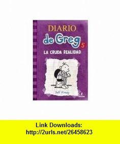 Diario De Greg 5 - La Cruda Realidad (9786074004687) JEFF KINNEY , ISBN-10: 6074004684  , ISBN-13: 978-6074004687 ,  , tutorials , pdf , ebook , torrent , downloads , rapidshare , filesonic , hotfile , megaupload , fileserve