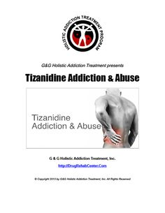 Tizanidine Addiction and Abuse is the subject of this Special Report.