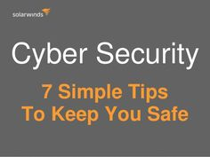 Cyber security - 7 simple tips to keep you safe from hackers