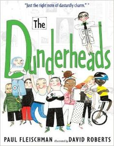 The Dunderheads by Paul Fleischman and David Roberts. The ultimate story of teaming up to overcome adversity.