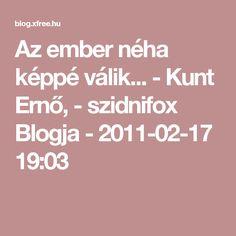 Az ember néha képpé válik... - Kunt Ernő,  - szidnifox Blogja - 2011-02-17 19:03