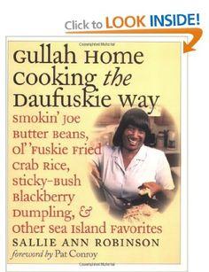Gullah Home Cooking the Daufuskie Way: Smokin' Joe Butter Beans, Ol' Fuskie Fried Crab Rice, Sticky-bush Blackberry Dumpling, and Other Sea island delicacies ...