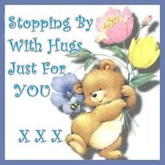 Stopping by with Hugs just for You. Hugs And Kisses Quotes, Hug Quotes, Kissing Quotes, Snoopy Quotes, Friend Quotes, Life Quotes, Good Morning Hug, Cute Good Morning Quotes, Good Morning Messages