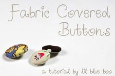 DIY Button Crafts : DIY fabric covered buttons