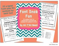 All Y'all Need on TpT: Font Snob Fun $. Includes 20 original fonts plus IPA symbols for SLPs