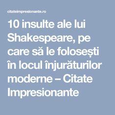 10 insulte ale lui Shakespeare, pe care să le folosești în locul înjurăturilor moderne – Citate Impresionante Modern, Impressionism, Trendy Tree
