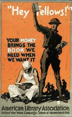 """American WWI poster for the American Library Association (book drive): """"Hey Fellows! Your money brings the book we need when we want it"""""""