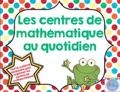 FRENCH Maths daily five pack/ Centres de mathématiques au quotidien Learning Centers, Math Centers, Kids Learning, Daily 3 Math, Daily 5, Teaching Math, Teaching Resources, Math Rotations, Numeracy