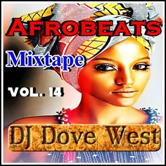 Afrobeats Mixtape Vol. 14 by DJ Dove West on SoundCloud Mixtape, Dj, Movies, Movie Posters, Free, Films, Film Poster, Cinema, Movie