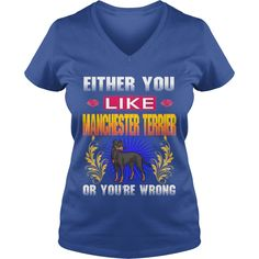 Either You Like MANCHESTER TERRIER Wrong #gift #ideas #Popular #Everything #Videos #Shop #Animals #pets #Architecture #Art #Cars #motorcycles #Celebrities #DIY #crafts #Design #Education #Entertainment #Food #drink #Gardening #Geek #Hair #beauty #Health #fitness #History #Holidays #events #Home decor #Humor #Illustrations #posters #Kids #parenting #Men #Outdoors #Photography #Products #Quotes #Science #nature #Sports #Tattoos #Technology #Travel #Weddings #Women