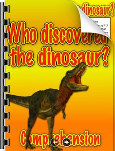 Read about how dinosaurs were first discovered, and how they came to be called dinosaurs in the first place.