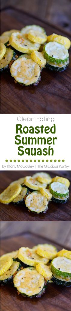 Clean Eating Recipes | Roasted Summer Squash | Summer Squash Recipes | Healthy Recipes ~ http://www.thegraciouspantry.com