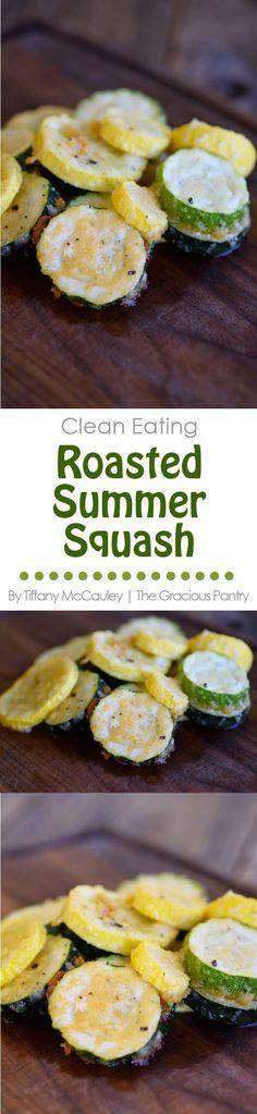 Roasted Summer Squash | Summer Squash Recipes | Healthy Recipes | Clean Eating Recipes