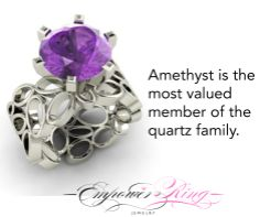 The most valued member of the quartz family deserves the most valuable person, you.