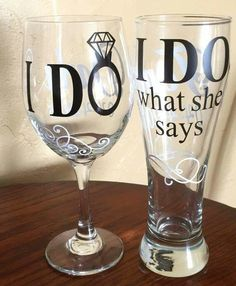 I Do / I Do What She Says Wedding Wine Glass& Pilsner Glass Set This unique design is the perfect pair of drinking glasses for any husband and wife for their wedding or any holiday or occasion! Available in wine or pilsner glass or beer mug. Perfect Wedding, Dream Wedding, Wedding Day, Wedding Stuff, 25th Wedding Anniversary Party Ideas, Wedding Venues, Wedding Reception, Wedding Music, 25th Anniversary