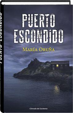 Puerto escondido  María Oruña