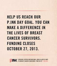 Help us finish strong -- funding for P.INK Day 2013 closes on Sunday 10/27/13. http://www.indiegogo.com/projects/p-ink-day-2013 #breastcancer #tattoo [p-ink.org]