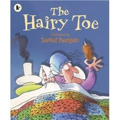 The Hairy Toe - Daniel Postgate  AHH fuck! when i was a kid mrs hansbury used to read this to us in class, like primary school. in winter, the roof and walls in her classroom used to whistle with the wind on windy afternoons. whenever the wind whistled we used to get story time and it would always be this book - just a little creepy.