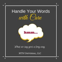 Handle Your Words with Care