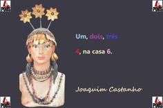Um, dois, três 4, na casa 6.                                   Joaquim Castanho