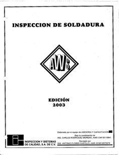 INSPECCION DE SOLDADURA  EDICIÓN 2003  Elaborado por el equipo de ASESORJA Y CAPACITACIONE  Bajo ¡a coordinación de ING.  ...