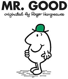 Mr. Good (Mr. Men and Little Miss): Roger Hargreaves: 9780843133349: Amazon.com: Books First Hulk, Mr Men Little Miss, Book Title, A Good Man, Amazon, Building, Books, House, Fictional Characters