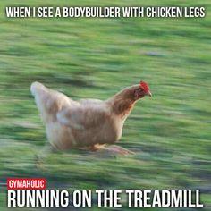When I See A Bodybuilder With Chicken Legs