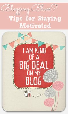 Blogging Blues: Tips to Stay a Motivated  Blogger