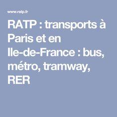 RATP : transports à Paris et en Ile-de-France : bus, métro, tramway, RER