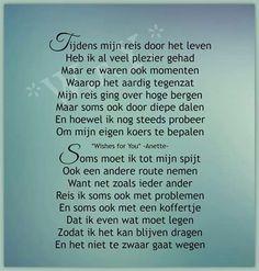 Tijdens mijn reis door het leven ... Dutch Language, Wishes For You, Journey, Make Me Happy, Beautiful Words, Inspire Me, Poems, Life Quotes, Inspirational Quotes