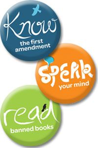 Know the First Amendment. Speak your mind. Read banned books.