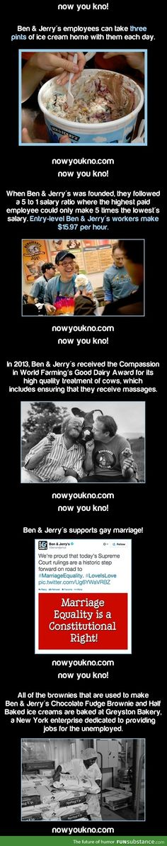 Ben & Jerry's. Imagine how different the world would be if all companies operated under such moral guidelines.