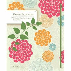 Amazon.co.jp: Paper Blossoms: A Book of Beautiful Bouquets for the Table (Pop Up Book): Ray Marshall: 洋書