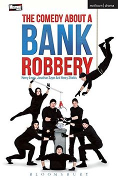 The Comedy About A Bank Robbery (Modern Plays):   One enormous diamondbrSix incompetent crooksbrAnd a snoozing security guard/pWhat could possibly go right?/pWritten by Henry Lewis, Jonathan Sayer and Henry Shields of Mischief Theatre, creators of the Olivier Award-winning Best New Comedy The Play That Goes Wrong/i and Peter Pan Goes Wrong/i, The Comedy About A Bank Robbery /iis the latest adventure in mishap, mistimed exists and entrances, and disaster unfolding in front of the audien...