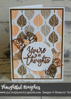 Julie Kettlewell - Stampin Up thoughtful Branches, UK Independent Demonstrator - Order products Cute Cards, Diy Cards, Your Cards, Card Making Inspiration, Making Ideas, Fall Cards, Holiday Cards, Leaf Cards, Stampin Up Catalog