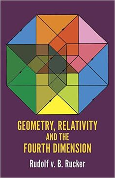 Amazon.com: Geometry, Relativity and the Fourth Dimension (Dover Books on Mathematics) (9780486234007): Rudolf v.B. Rucker: Books