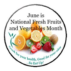 June is National Fruits and Vegetables Month