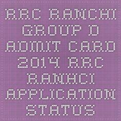 RRC Ranchi Group D Admit card 2014 - RRC Ranhci Application Status | Exam Date