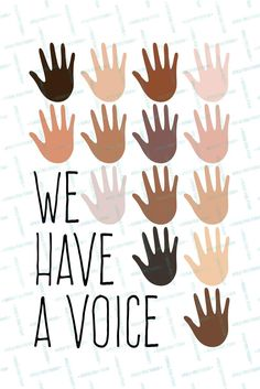 We Have a Voice, Political Printable, No Racism, Anti Racist Print, Activism Empathy Anti-discrimination Diversity Inclusion Race Equality Stop Racism, Racial Equality, Black Power, The Voice, Politics, Peace, Human Rights, Rationalism, Girl Room Decor