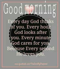 Father God loves you with a passion.hold this thought in your heart today. God bless you. Good Morning Prayer, Morning Blessings, Morning Prayers, Good Morning Good Night, Good Morning Wishes, Good Morning Quotes, Morning Sayings, Morning Greetings Quotes, Morning Messages
