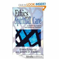 Ethics and Spiritual Care: A Guide for Pastors and Spiritual Directors by Karen Lebacqz. $14.46. Publisher: Abingdon Press (May 1, 2009). 175 pages. Author: Karen Lebacqz