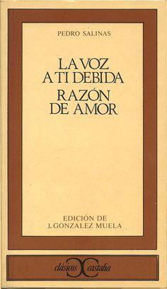 La voz a ti debida y Razón de amor, de Pedro Salinas