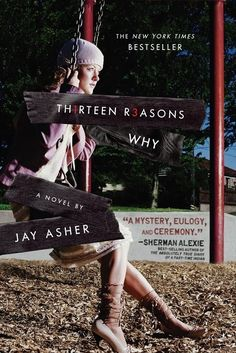 """Top Ten List of Frequently Challenged Books in 2012 """"Thirteen Reasons Why,"""" by Jay Asher Reason: drugs/alcohol/smoking, sexually explicit, suicide, unsuited for age group"""