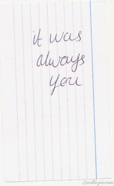 it was always you Pictures, it was always you Images, it was always you Tumblr Pictures, it was always you Photos, it was always you Facebook Pictures