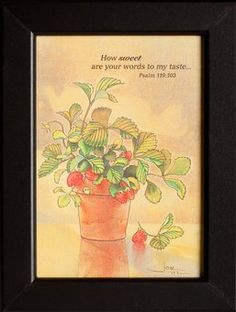 "Strawberries Art Print - Joni Eareckson Tada | ""How sweet are your words to my taste,"" Psalm 119: 103"