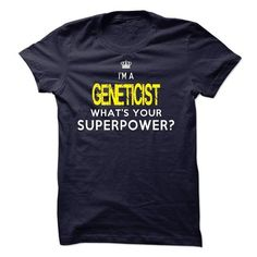 I am a GENETICIST T-Shirts, Hoodies, Sweatshirts, Tee Shirts (23$ ==► Shopping Now!)