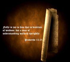 Proverbs 15:21