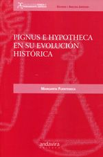 Fuenteseca Degeneffe, Margarita. Pignus e hypotheca en su evolución histórica. Andavira, 2013